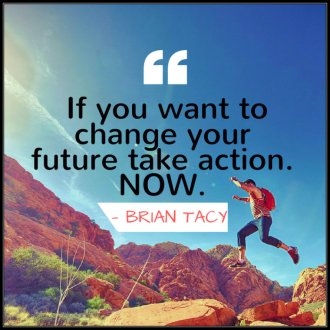 IF-YOU-WANT-TO-CHANGE-YOUR-FUTURE-TAKE-ACTION-NOW-760